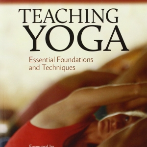 Teaching Yoga: Essential Foundations and Techniques – By Mark Stephens