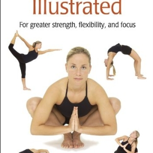 Hatha Yoga Illustrated – By Martin Kirk, Brooke Boon & Daniel DiTuro