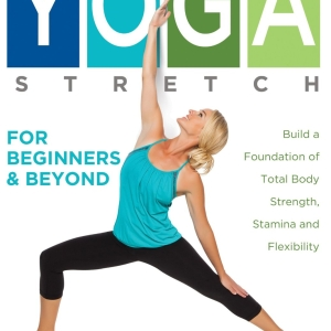 Yoga Stretch for Beginners and Beyond – By In Wellness Systems LLC