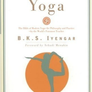 Light on Yoga: Yoga Dipika By B. K. S. Iyengar