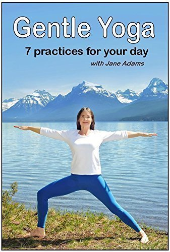 Gentle Yoga: 7 Beginning Yoga Practices for Mid-life (40's – 70's)